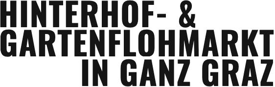 HINTERHOF- & GARTENFLOHMARKT IN GANZ GRAZ